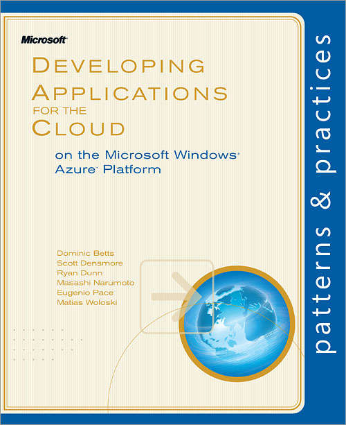 Developing Applications for the Cloud on the Microsoft® Windows Azure™ Platform
