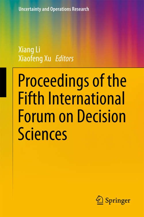 Proceedings of the Fifth International Forum on Decision Sciences (Uncertainty and Operations Research)