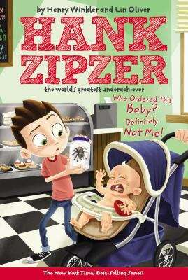 Who Ordered This Baby? Definitely Not Me! (Hank Zipzer, the World's Greatest Underachiever #13)