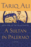 A Sultan in Palermo: A Novel (The Islam Quintet #4)
