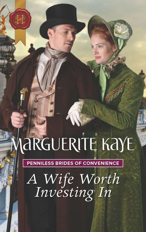 A Wife Worth Investing In: Penniless Brides Of Convenience (Penniless Brides of Convenience #2)