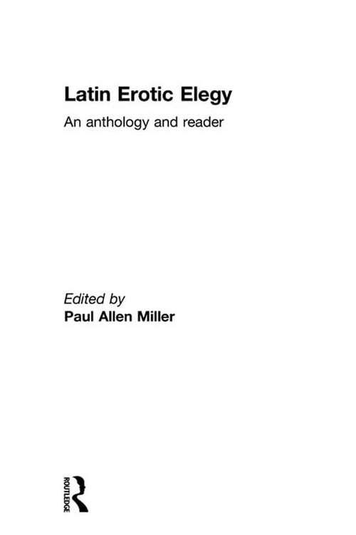 Latin Erotic Elegy: An Anthology and Reader