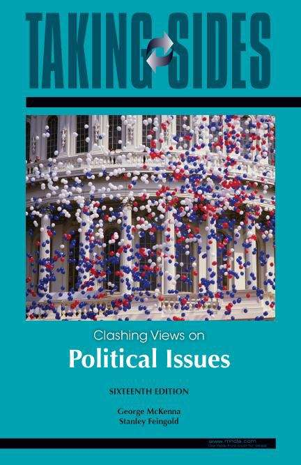 Taking Sides: Clashing Views on Political Issues (16th edition)
