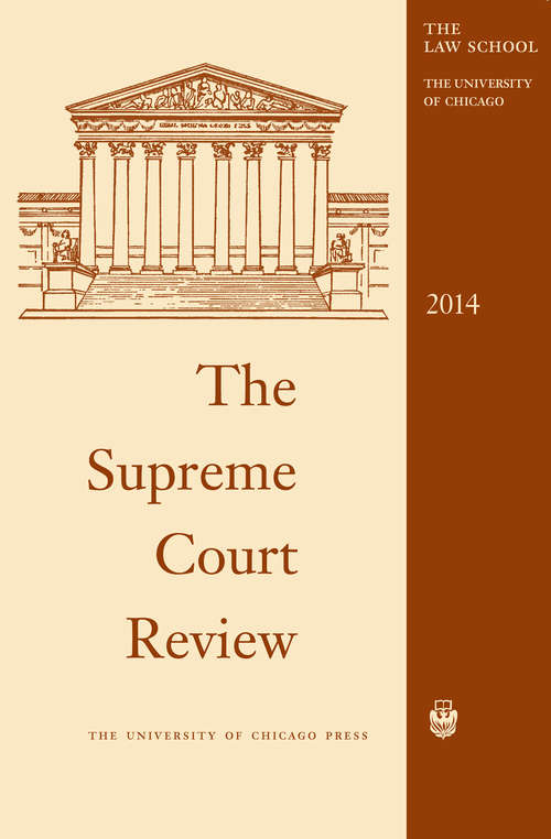 The Supreme Court Review, 2014 (Supreme Court Review)