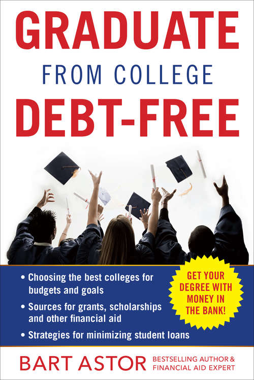 Collection sample book cover Graduate from College Debt-Free: Get Your Degree With Money In The Bank