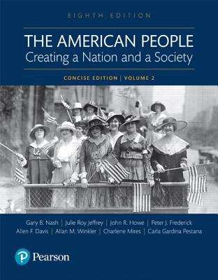 The American People: Creating a Nation and a Society, Volume 2, Student Edition
