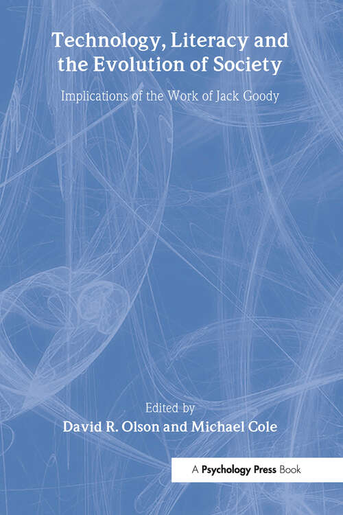 Technology, Literacy, and the Evolution of Society: Implications of the Work of Jack Goody
