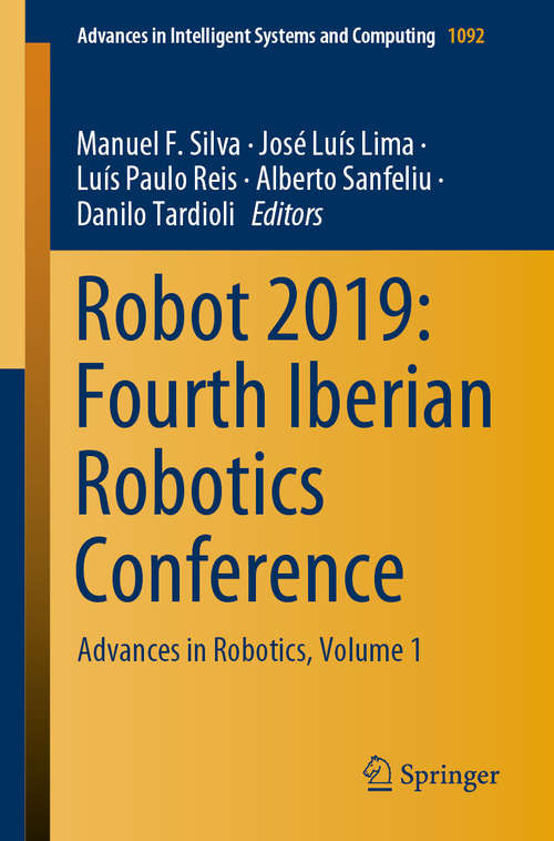 Robot 2019: Advances in Robotics, Volume 1 (Advances in Intelligent Systems and Computing #1092)