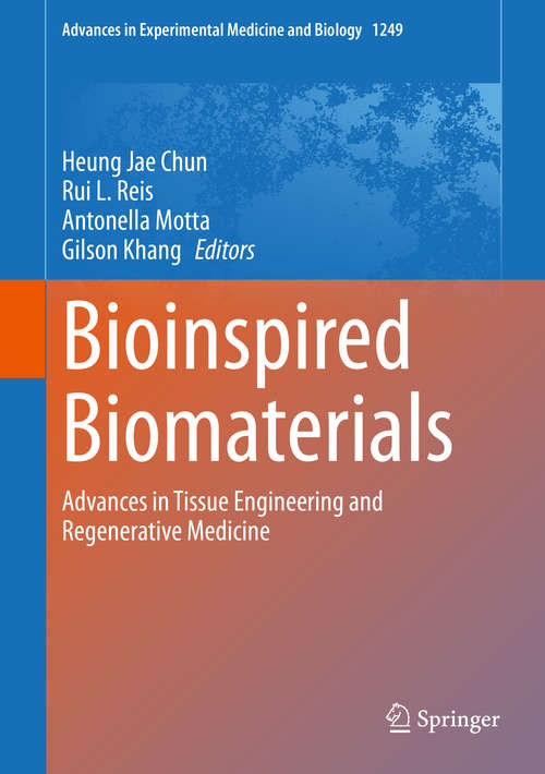 Bioinspired Biomaterials: Advances in Tissue Engineering and Regenerative Medicine (Advances in Experimental Medicine and Biology #1249)