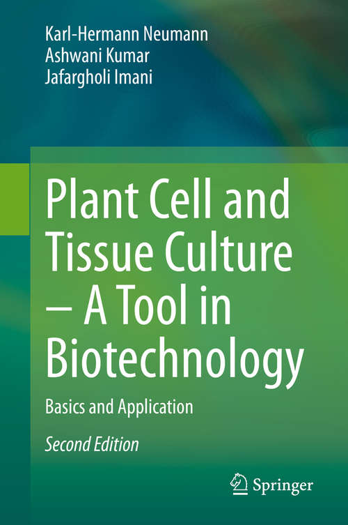 Plant Cell and Tissue Culture – A Tool in Biotechnology: Basics and Application (Principles And Practice Ser.)