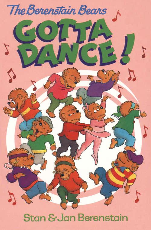 The Berenstain Bears Gotta Dance! (I Can Read!)