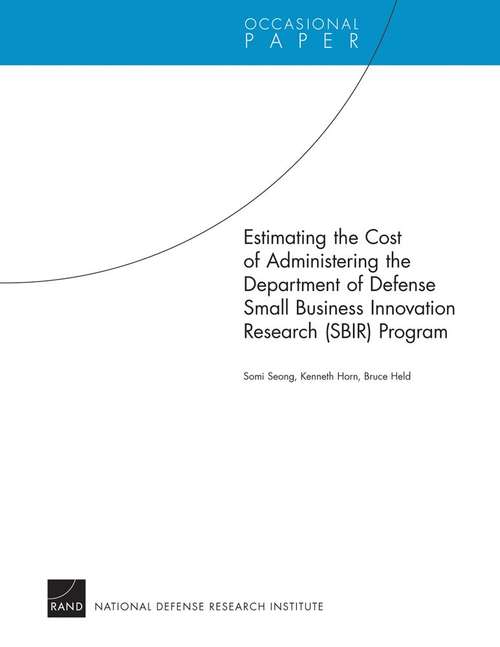 Estimating the Cost of Administering the Department of Defense Small Business Innovation Research (SBIR) Program
