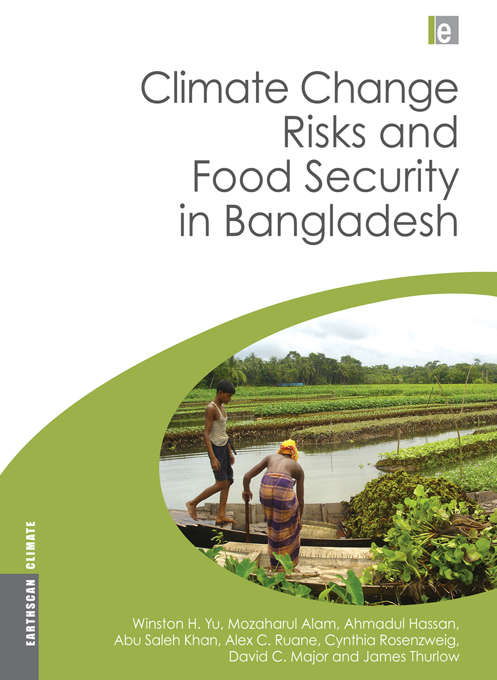 Climate Change Risks and Food Security in Bangladesh (Earthscan Climate)