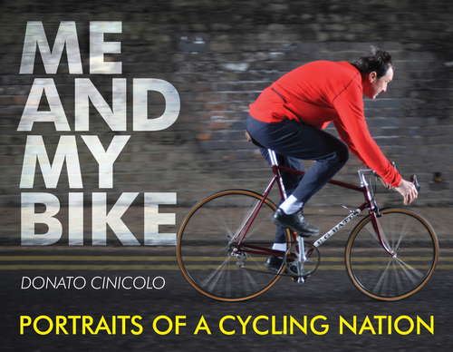Me and My Bike: Portraits of a Cycling Nation