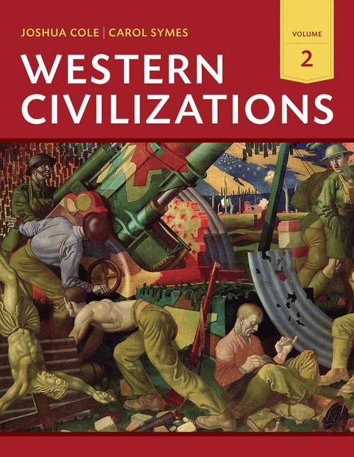 Western Civilizations: Their History and Their Culture, Volume 2 (18th Edition)