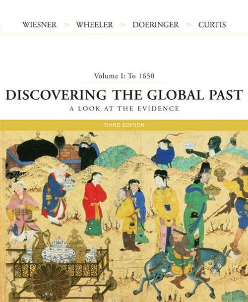 Discovering the Global Past, Volume 1: To 1650 (3rd edition)