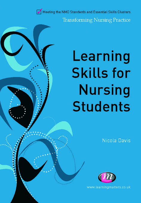 Learning Skills for Nursing Students (Transforming Nursing Practice Series)