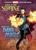 Doctor Strange: Mystery of the Dark Magic (A Mighty Marvel Chapter Book)