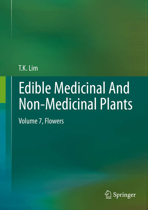 Edible Medicinal And Non-Medicinal Plants: Volume 7, Flowers