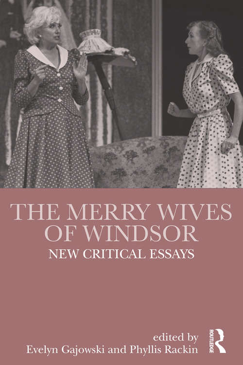 The Merry Wives of Windsor: New Critical Essays (Shakespeare Criticism)