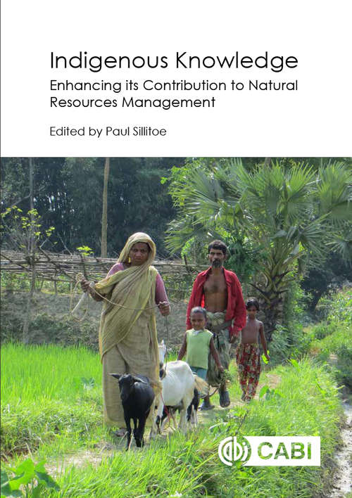 Indigenous Knowledge: Enhancing its Contribution to Natural Resources Management (Indigenous Knowledge And Development Ser. #Vol. 39)