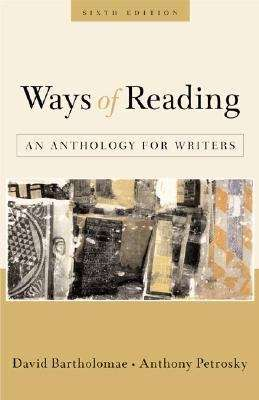 Ways of Reading: An Anthology for Writers (6th edition)