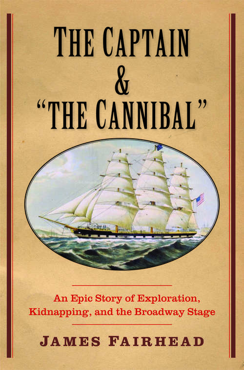 """The Captain and """"the Cannibal"""""""
