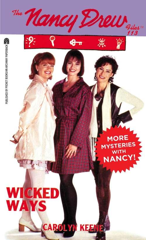 Wicked Ways (The Nancy Drew Files #113)
