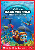 Race the Wild #2: Great Reef Games (Race the Wild #2)
