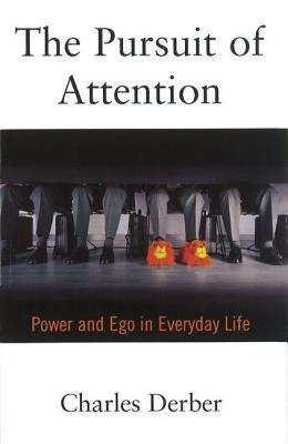 The Pursuit of Attention Power and Ego in Everyday Life (Second Edition)