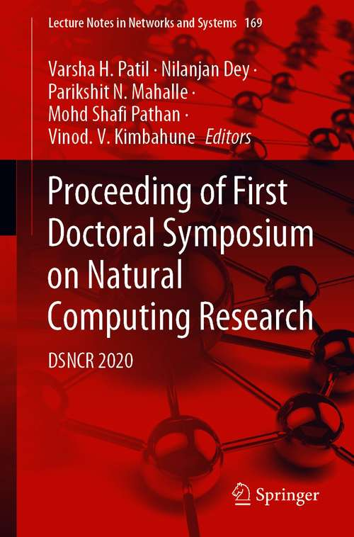 Proceeding of First Doctoral Symposium on Natural Computing Research: DSNCR 2020 (Lecture Notes in Networks and Systems #169)