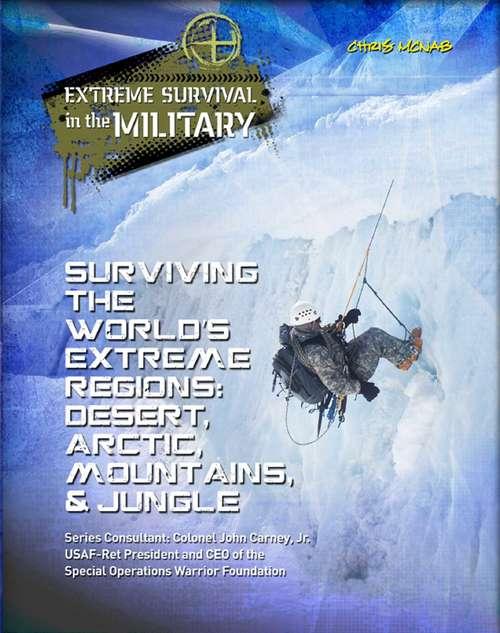 Surviving the World's Extreme Regions: Desert, Arctic, Mountains, & Jungle