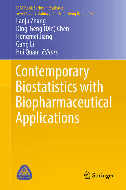 Contemporary Biostatistics with Biopharmaceutical Applications (ICSA Book Series in Statistics)