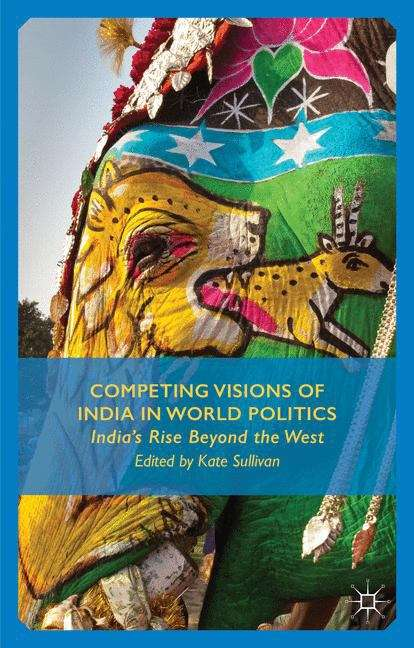 Competing Visions of India in World Politics