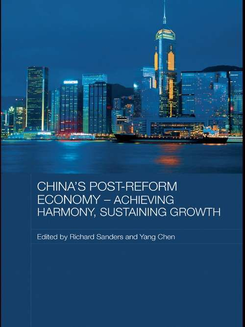 China's Post-Reform Economy - Achieving Harmony, Sustaining Growth (Routledge Studies On The Chinese Economy Ser.)