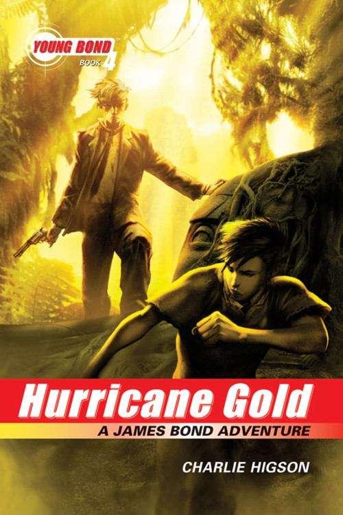 Hurricane Gold (Young Bond Book #4)