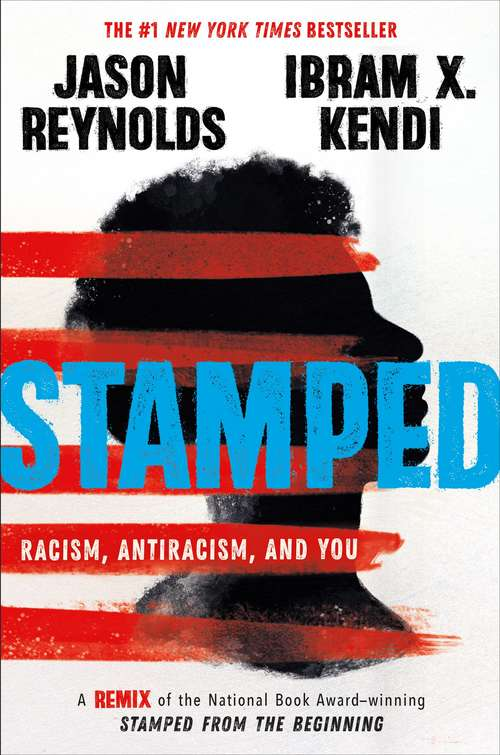 Collection sample book cover Stamped: A Remix of the National Book Award-winning Stamped from the Beginning by Ibram X. Kendi and Jason Reynolds