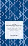 """""""Soft"""" Counterinsurgency: Human Terrain Teams and US Military Strategy in Iraq and Afghanistan"""