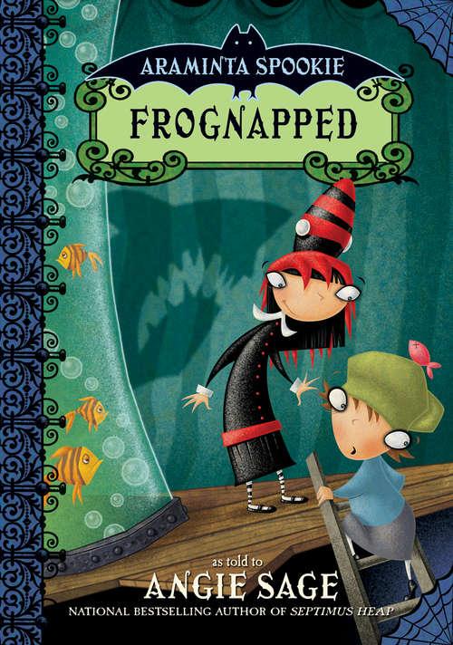 Araminta Spookie 3: Frognapped