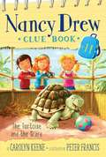 The Tortoise and the Scare (Nancy Drew Clue Book #11)
