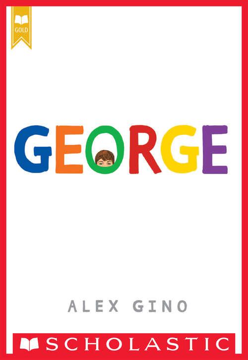 George (Scholastic Press Novels)