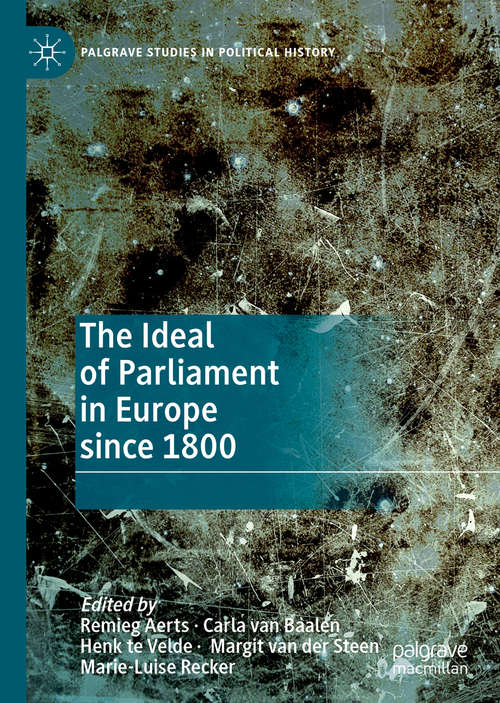 The Ideal of Parliament in Europe since 1800 (Palgrave Studies in Political History)
