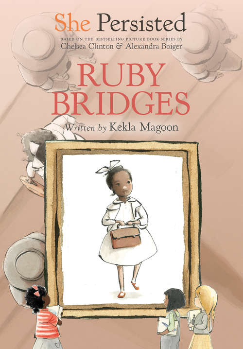 She Persisted: Ruby Bridges (She Persisted)