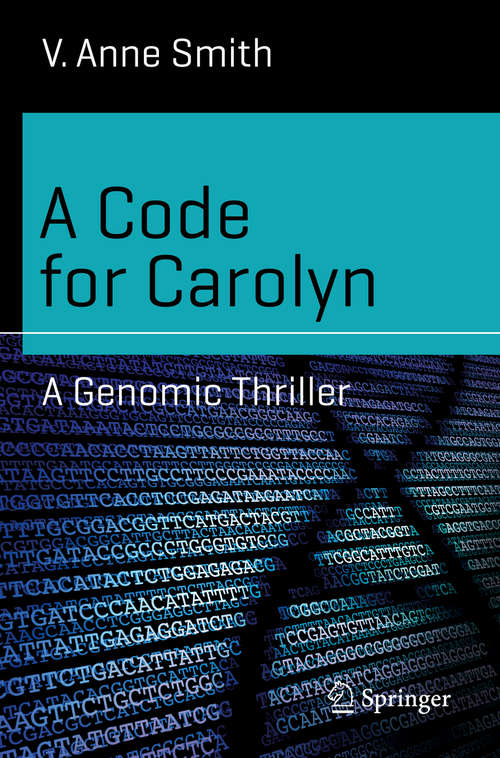 A Code for Carolyn: A Genomic Thriller (Science and Fiction)