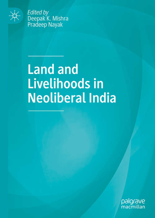 Land and Livelihoods in Neoliberal India