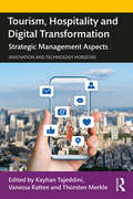 Tourism, Hospitality and Digital Transformation: Strategic Management Aspects (Innovation and Technology Horizons)