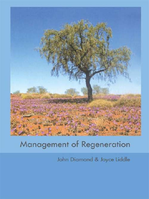 Management of Regeneration: Choices, Challenges and Dilemmas