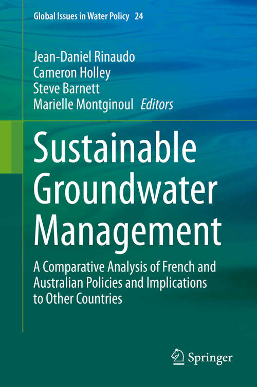 Sustainable Groundwater Management: A Comparative Analysis of French and Australian Policies and Implications to Other Countries (Global Issues in Water Policy #24)