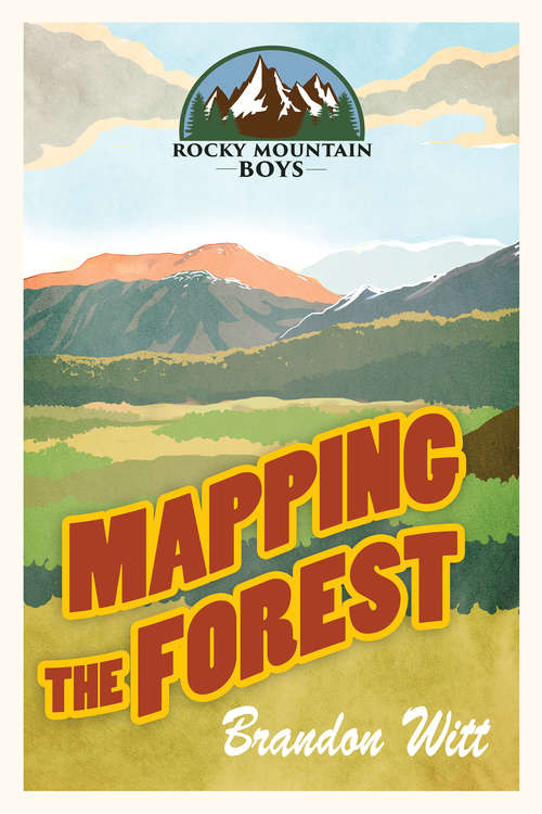 Mapping the Forest (Rocky Mountain Boys)