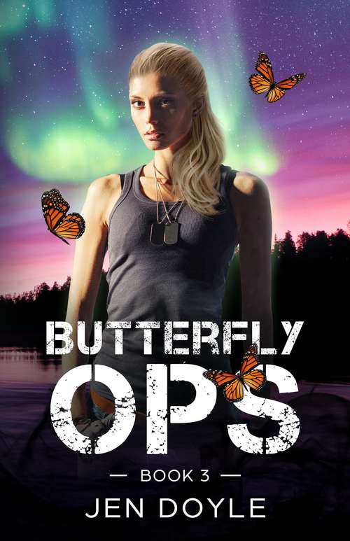 Butterfly Ops: Book 3 (Butterfly Ops Trilogy #3)